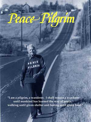 Peace Pilgrim, who lived without money, walked over 25,000 miles on her moneyless mission